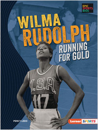 Cover: Wilma Rudolph: Running for Gold