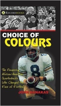 Cover: Choice of Colours: The Pioneering African-American Quarterbacks Who Changed the Face of Football