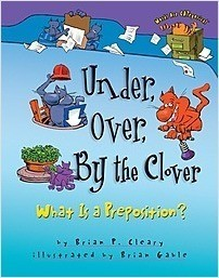 Cover: Under, Over, By the Clover: What Is a Preposition?