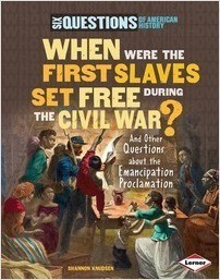 Cover: When Were the First Slaves Set Free during the Civil War?: And Other Questions about the Emancipation Proclamation
