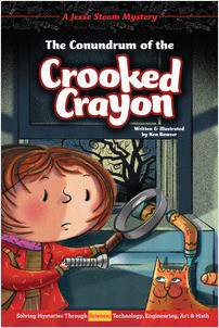 Cover: The Conundrum of the Crooked Crayon: Solving Mysteries Through Science, Technology, Engineering, Art & Math