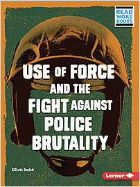 Cover: Use of Force and the Fight against Police Brutality