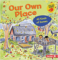 Cover: Our Own Place: All Kinds of Homes