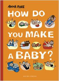 Cover: How Do You Make a Baby?