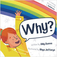 Cover: Why?: A Sciencey, Rhymey Guide to Rainbows