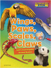 Cover: Wings, Paws, Scales, and Claws: Let's Investigate Animal Bodies