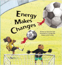 Cover: Energy Makes Changes: Energy Transformation