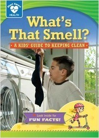 Cover: What's that Smell?: A kids' guide to keeping clean