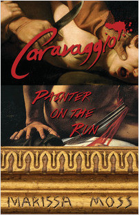 Cover: Caravaggio: Painter on the Run