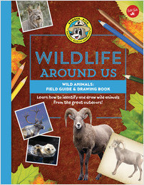 Cover: Wild Animals—Field Guide & Drawing Book: Learn how to identify and draw wild animals from the great outdoors!