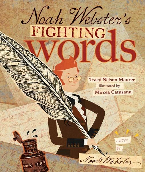 Noah Webster S Fighting Words Lerner Publishing Group