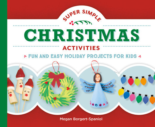 Cover: Super Simple Christmas Activities: Fun and Easy Holiday Projects for Kids