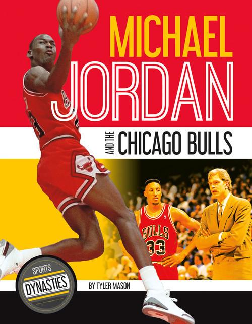 Cover: Michael Jordan and the Chicago Bulls