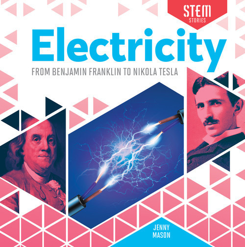 Cover: Electricity: From Benjamin Franklin to Nikola Tesla
