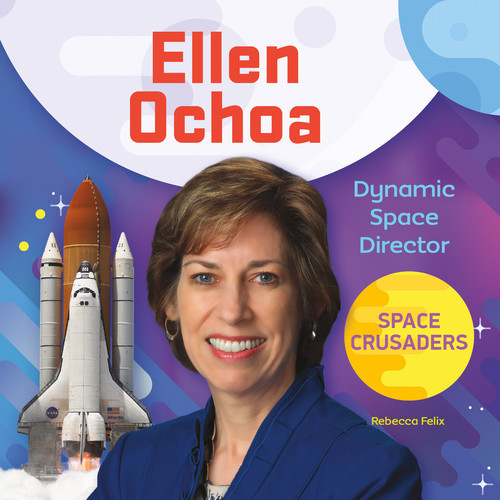 Cover: Ellen Ochoa: Dynamic Space Director
