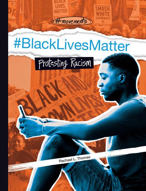 Cover: #BlackLivesMatter: Protesting Racism