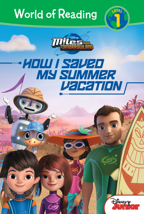 Cover: Miles From Tomorrowland: How I Saved My Summer Vacation