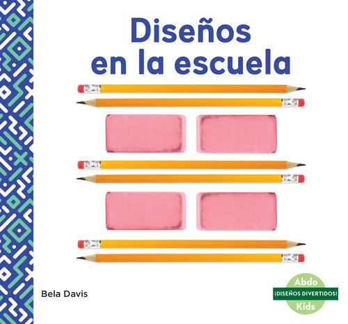 Cover: Diseños en la escuela (Patterns at School)
