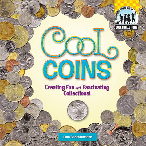 Cover: Cool Coins: Creating Fun and Fascinating Collections!