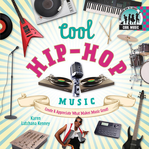 Cover: Cool Hip-Hop Music: Create & Appreciate What Makes Music Great!