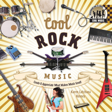 Cover: Cool Rock Music: Create & Appreciate What Makes Music Great!