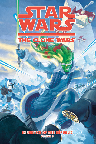 Cover: Clone Wars: In Service of the Republic Vol. 3: Blood and Snow