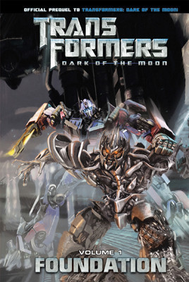Cover: Transformers: Dark of the Moon: Foundation Vol. 1