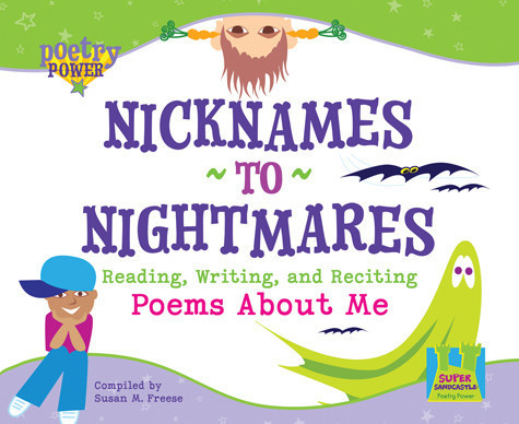 Cover: Nicknames to Nightmares: Reading, Writing and Reciting Poems about Me
