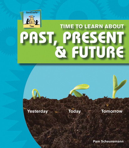 Cover: Time to Learn about Past, Present & Future