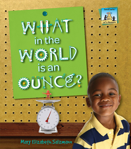 Cover: What in the World is an Ounce?