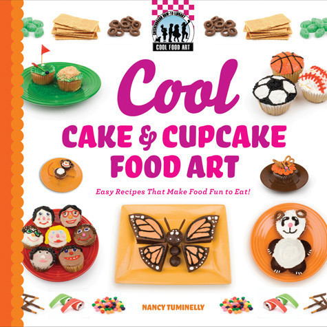 Cover: Cool Cake & Cupcake Food Art: Easy Recipes That Make Food Fun to Eat!