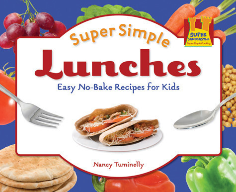 Cover: Super Simple Lunches: Easy No-Bake Recipes for Kids