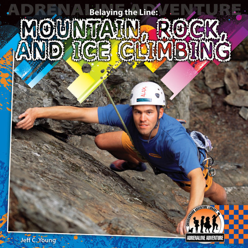 Cover: Belaying the Line: Mountain, Rock and Ice Climbing