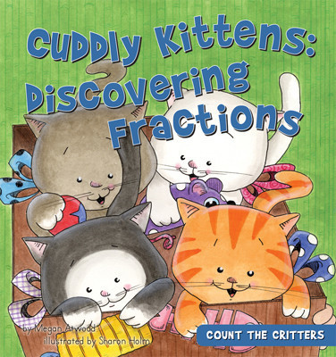 Cover: Cuddly Kittens: Discovering Fractions