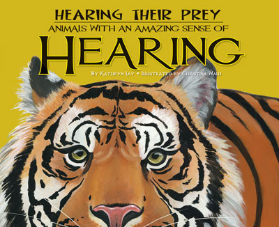 Cover: Hearing Their Prey: Animals with an Amazing Sense of Hearing