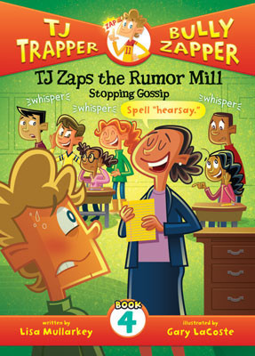 Cover: TJ Zaps the Rumor Mill #4: Stopping Gossip