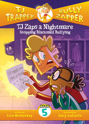 Cover: TJ Zaps a Nightmare #5: Stopping Blackmail Bullying