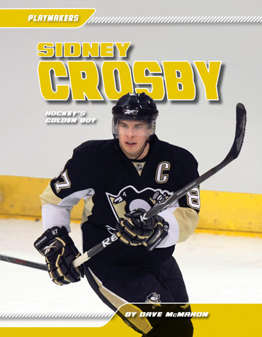 Cover: Sidney Crosby: Hockey's Golden Boy