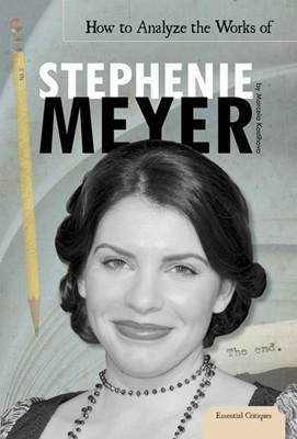Cover: How to Analyze the Works of Stephenie Meyer