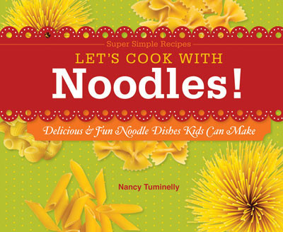 Cover: Let's Cook with Noodles!: Delicious & Fun Noodle Dishes Kids Can Make