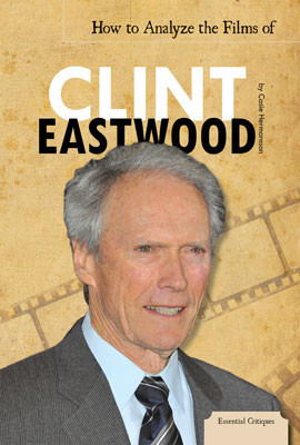 Cover: How to Analyze the Films of Clint Eastwood