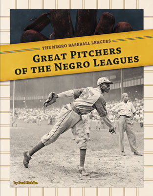 Cover: Great Pitchers of the Negro Leagues