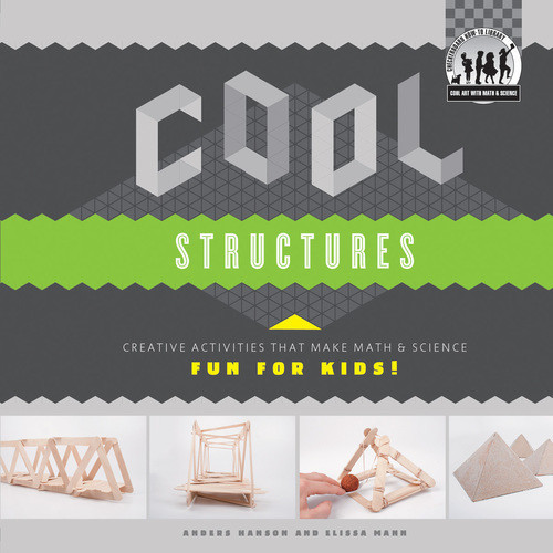 Cover: Cool Structures: Creative Activities that Make Math & Science Fun for Kids!