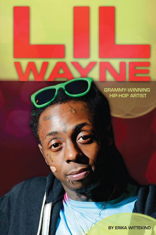 Cover: Lil Wayne: Grammy-Winning Hip-Hop Artist