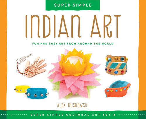 Cover: Super Simple Indian Art: Fun and Easy Art from Around the World