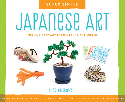 Cover: Super Simple Japanese Art: Fun and Easy Art from Around the World