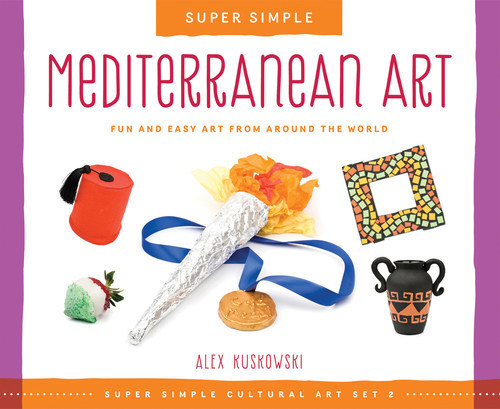 Cover: Super Simple Mediterranean Art: Fun and Easy Art from Around the World