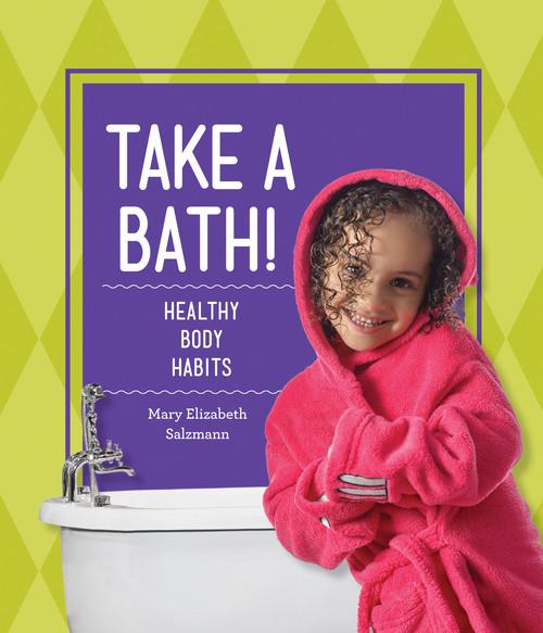Cover: Take a Bath!: Healthy Body Habits