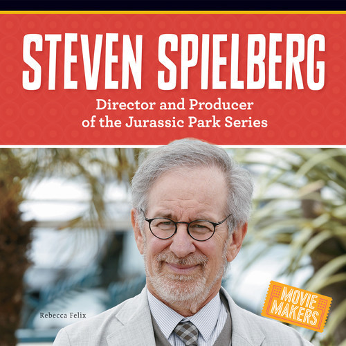 Cover: Steven Spielberg: Director and Producer of the Jurassic Park Series
