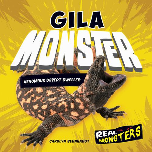 Cover: Gila Monster: Venomous Desert Dweller